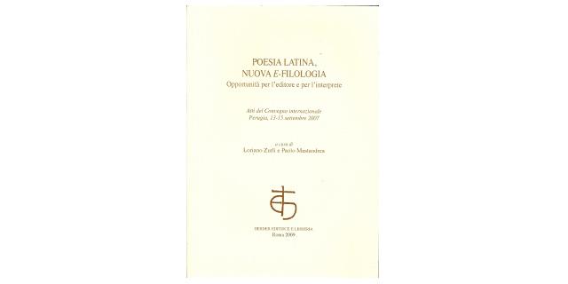 Poesia latina, nuova e-filologia. Opportunità per l'editore e per l'interprete
